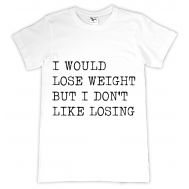 Tricou personalizat I don't like losing