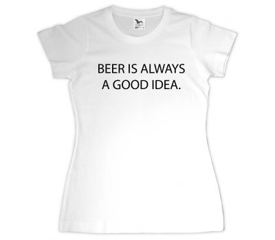 Tricou personalizat Beer is always a good idea