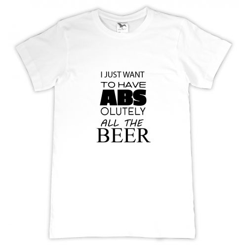 Tricou personalizat I want all the beer