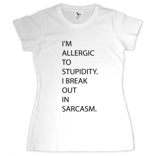 Tricou personalizat Allergic to stupidity